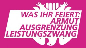 Plakat Was ihr Feier Armut Ausgrenzung Leistungszwang in Pink